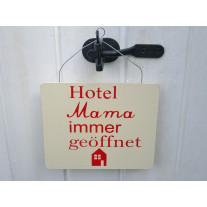 Schild - Hotel Mama immer geöffnet