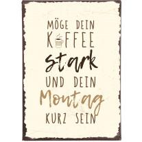 IB Laursen Schild Möge Dein Kaffee stark sein