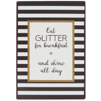IB Laursen Schild Eat Glitter for breakfast