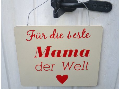 Schild - Für die beste Mama der Welt