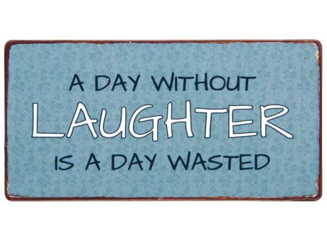 IB Laursen Magnet a Day without Laughter is a day wasted