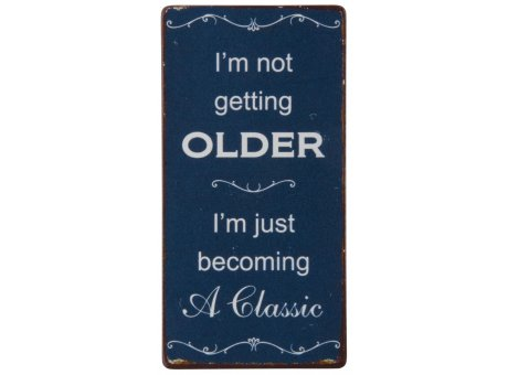 IB Laursen Magnet I am not getting older I am becoming a Classic