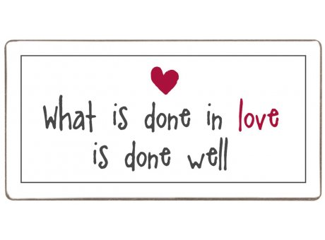 IB Laursen Magnet What is done in Love is done well