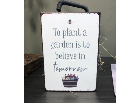 IB Laursen Schild Plant a garden believe in tomorrow Garten Deko Blechschild IB Laursen Shop Nr 70064